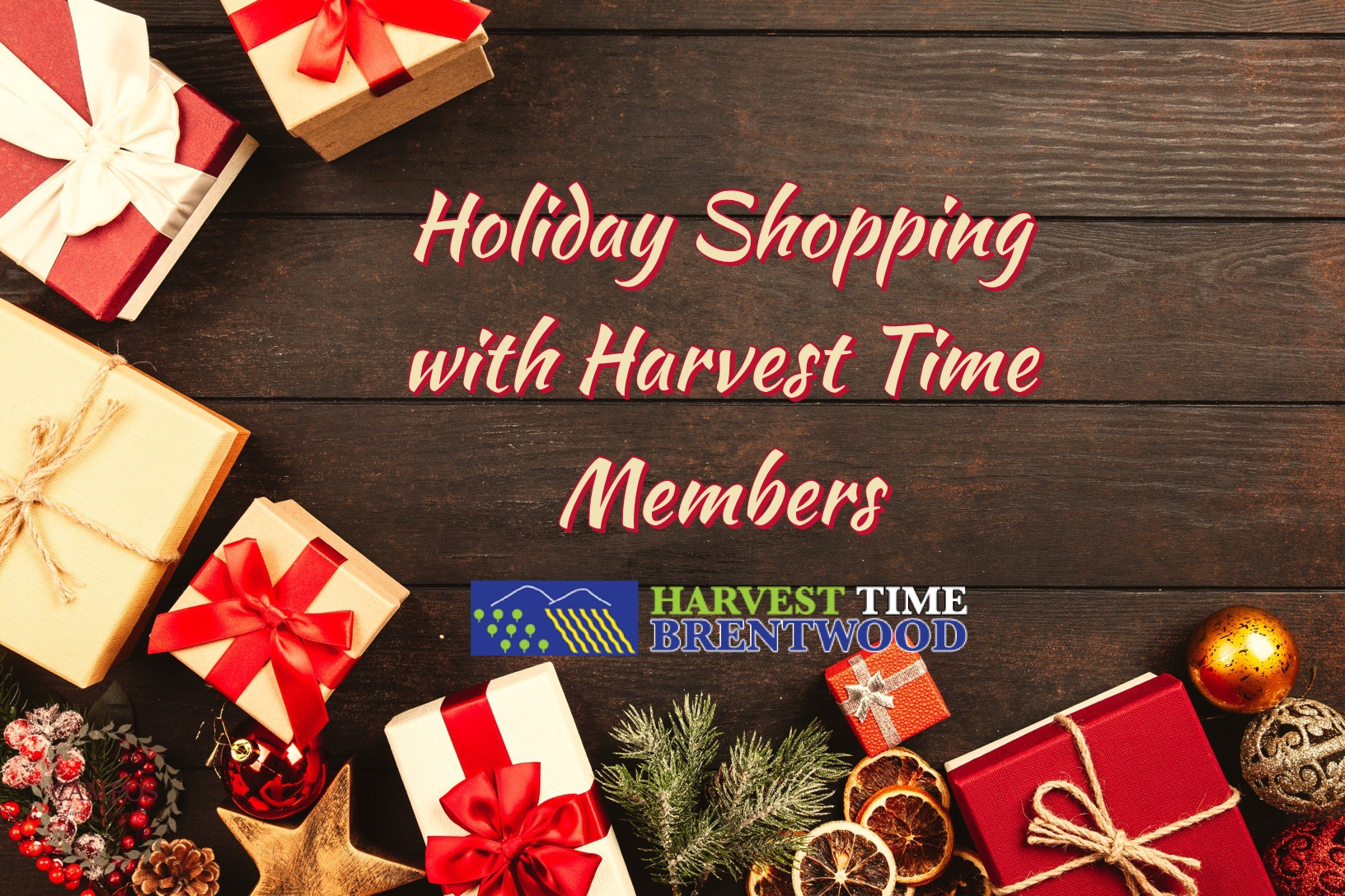Holiday Shopping and Gifts - Harvest Time Brentwood